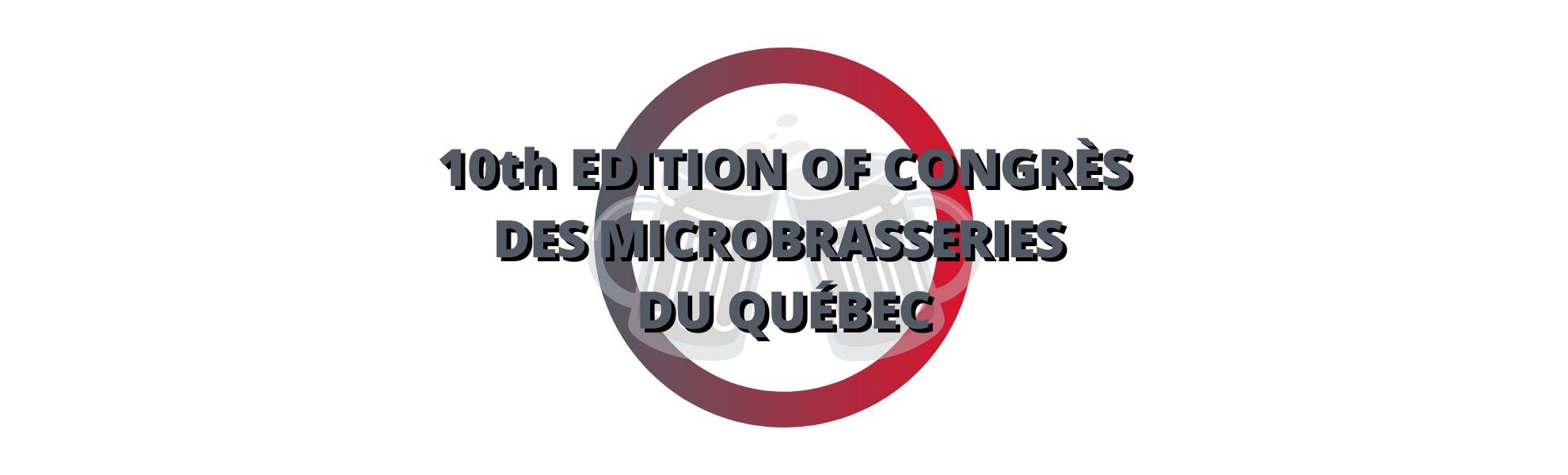 10TH EDITION OF THE CONGRÈS DES MICROBRASSERIES DU QUÉBEC