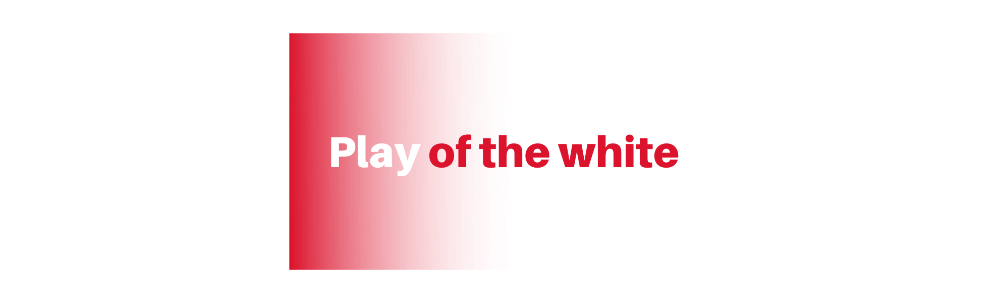 PLAY WITH THE WHITE