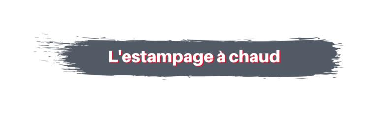UNE VALEUR AJOUTÉE POUR VOS ÉTIQUETTES – L'ESTAMPAGE À CHAUD